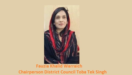Fauzia Khalid Warraich - Chairperson District Council Toba Tek Singh