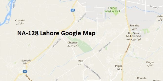 NA 128 Lahore Areas List Map این اے 128 لاہور