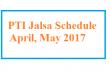 PTI Jalsa Schedule April May 2017