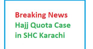 Breaking News Hajj Quota Case in SHC Karachi