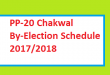PP 20 Chakwal By Election Schedule 2017-2018