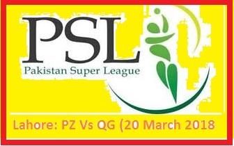 PZ Vs QG - PSL Lahore Live Match Today 20 March 2018