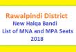 Rawalpindi District New Halqa Bandi - List of MNA and MPA Seats 2018