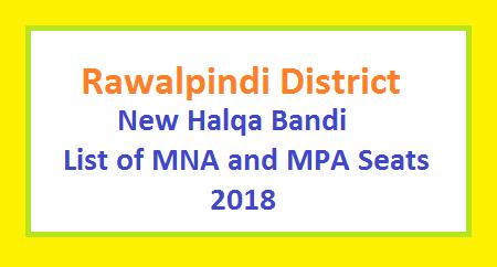 Rawalpindi New Halqa Bandi 2018 - MNA, MPA Seats