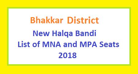 Bhakkar District New Halqa Bandi - List of MNA and MPA Seats 2018