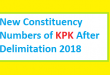 New Constituency Numbers of KPK After Delimitation 2018