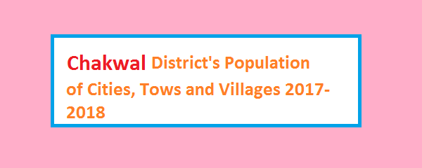 Chakwal District's Population of Cities, Tows and Villages 2017-2018