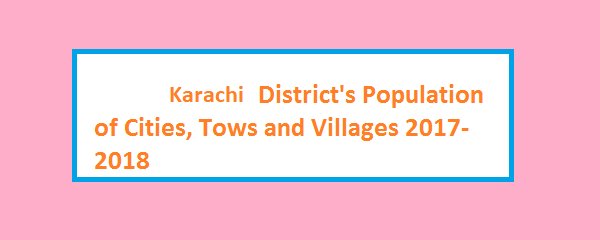 Karachi District's Population of Cities, Tows and Villages 2017-2018