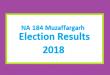 NA 184 Muzaffargarh Election Result 2018 - PMLN PTI PPP Candidate Votes Live Update