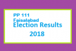 PP 111 Faisalabad Election Result 2018 - PMLN PTI PPP Candidate Votes Live Update