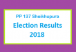 PP 137 Sheikhupura Election Result 2018 - PMLN PTI PPP Candidate Votes Live Update