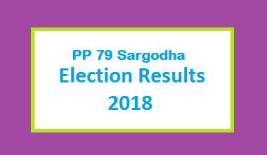 PP 79 Sargodha Election Result 2018 - PMLN PTI PPP Candidate Votes Live Update