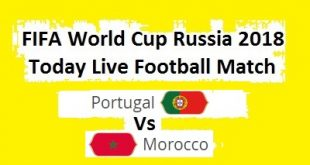 Live Football Match Portugal Vs Morocco - FIFA World Cup 2018 - 20 June Wednesday Watch Online Today