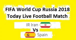 Live Football Match Spain Vs IR Iran - FIFA World Cup 2018 - 20 June Wednesday Watch Online Today