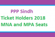 PPP Sindh Ticket Holders National Assembly and Sindh Assembly - MNA MPA Seats Election 2018 - Candidate Names and List