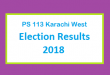 PS 113 Karachi West Election Result 2018 - PMLN PTI PPP Candidate Votes Live Update
