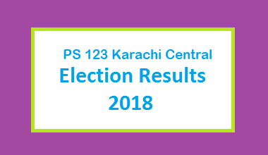 PS 123 Karachi Central Election Result 2018 - PMLN PTI PPP Candidate Votes Live Update