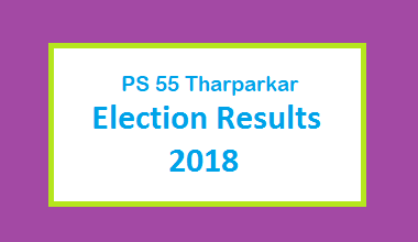 PS 55 Tharparkar Election Result 2018 - PMLN PTI PPP Candidate Votes Live Update