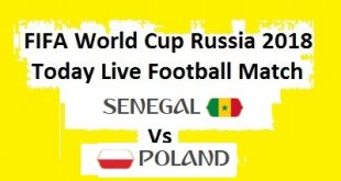 Poland V Senegal Today Live Footbal Match FIFA World Cup 2018 - 19 June Tuesday Watch Online