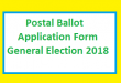 Postal Balloting Process - Application Form for Postal ballot in General Election 2018