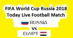 Russia V Egypt Today Live Football Match FIFA World Cup 2018 - 19 June Tuesday Watch Online