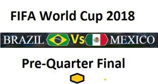 Brazil Vs Mexico Pre Quarter Final Football Live Match (Round of 16) FiFA World Cup 2018