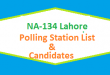 NA 134 Lahore Polling Station Names and List of Candidates for Election 2018