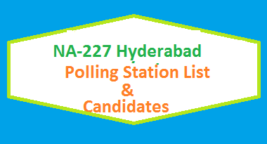 NA 227 Hyderabad Polling Stations List, Candidate Names