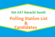 NA 247 Karachi South Polling Station Names and List of Candidates for Election 2018