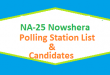 NA 25 Nowshera Polling Station Names and List of Candidates for Election 2018