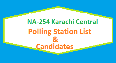 NA 254 Karachi Central Polling Station Names and List of Candidates for Election 2018