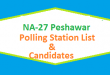 NA 27 Peshawar Polling Station Names and List of Candidates for Election 2018