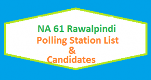 NA 61 Rawalpindi Polling Station Names and List of Candidates for Election 2018 - PTI Vs PMLN Vs PPP
