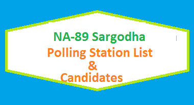 Na 89 Sargodha Polling Stations List Candidate Names Election 2018