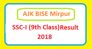 AJK BISE Mirpur Board- SSC Part 1 9th Class Matric Part 1 Annual Result 2018 Online