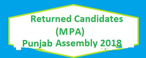 Returned Candidates List MPA Punjab Assembly 2018