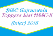 BISE Gujranwala Toppers List of Position Holders Names HSSC-II FA FSC Exam Result 2018