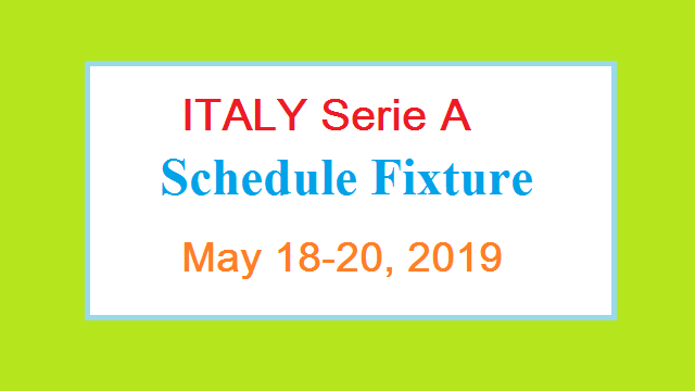 ITALY Serie A Fixture/Schedule Round 37 May 2019
