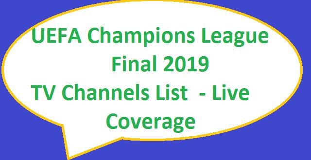 UEFA Champions League Final - TV Channels List Live Coverage ...